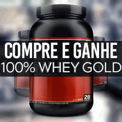 Compre e Ganhe - 100% Whey Gold